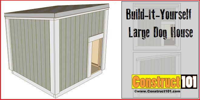 Large Dog House Plans - Construct101