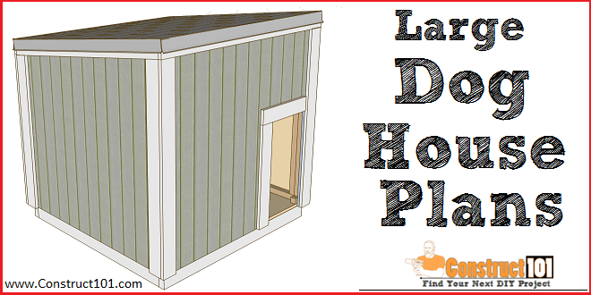 Large dog house plans - free PDF download - DIY projects at Construct101