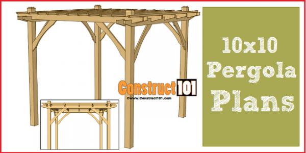 Pergola plans - 10x10 DIY pergola, includes cutting list and shopping list.