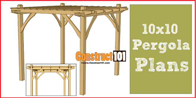 Pergola plans - 10x10 DIY pergola, includes cutting list and shopping list. - 10x10 Pergola Plans - PDF Download - Construct101