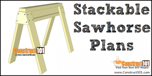 Sawhorse plans - stackable - free PDF download - Construct101