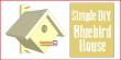 Simple bluebird house plans, free PDF download.