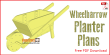 Wheelbarrow planter plans - free PDF download.