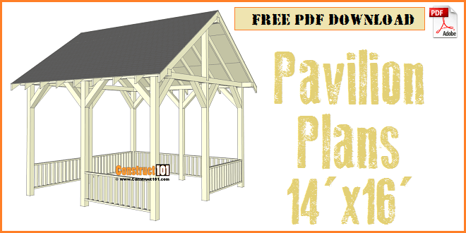 Pavilion Plans 14x16 DIY Free Outdoor Projects - Construct101