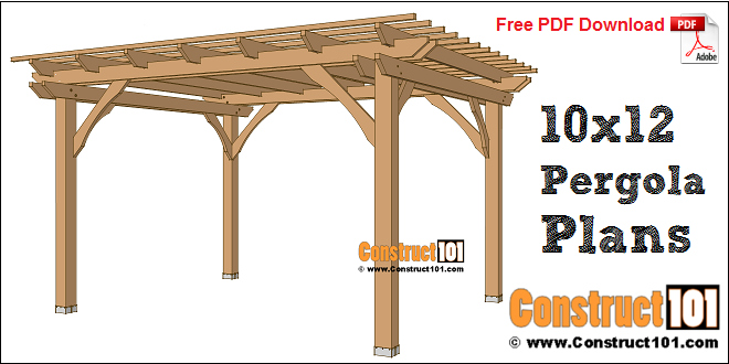 10x12 pergola plans - free PDF download, material list, and drawings, DIY projects at Construct101