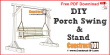 Porch swing stand plans - free PDF download, material list, drawings, and step-by-step details.
