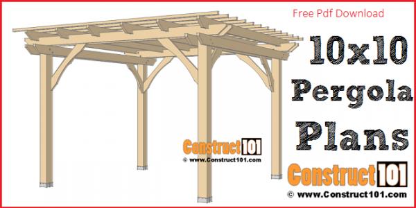 10x10 pergola plans - free PDF download at Construct101.