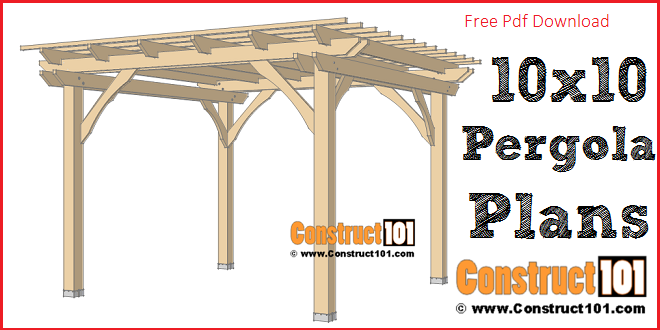 10x10 pergola plans - free PDF download at Construct101.