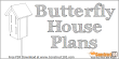 Simple butterfly house plans, free PDF download at Construct101.