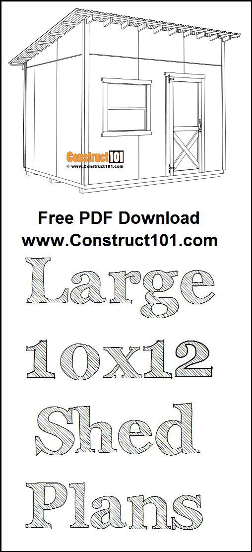 Large 10x12 lean to shed plans, free PDF download, material list, drawings, and measurements.
